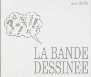 Image de couverture de l'ouvrage d'Alain Chante, La bande dessinée